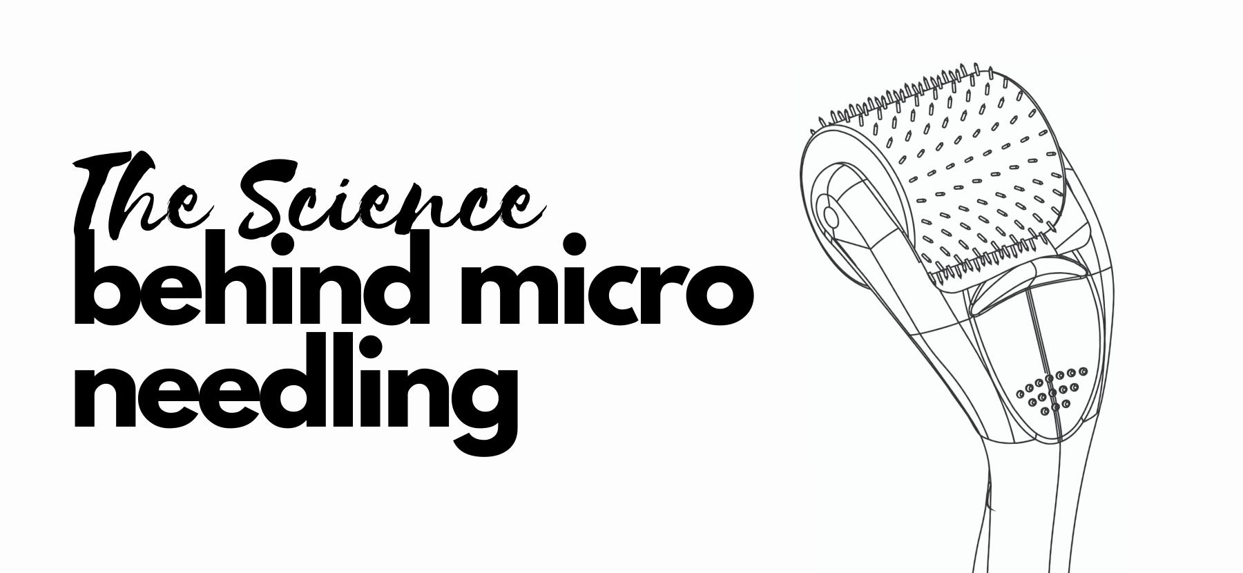 The Science Behind Micro Needling